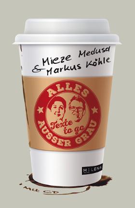 Mieze Medusa & Markus Köhle - Alles außer grau - Texte to go